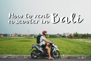 HOW TO RENT A SCOOTER IN BALI